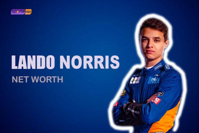 Lando Norris Net Worth