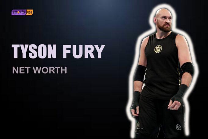 Tyson Fury's Net Worth