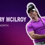 Rory Mcilroy net worth 2021