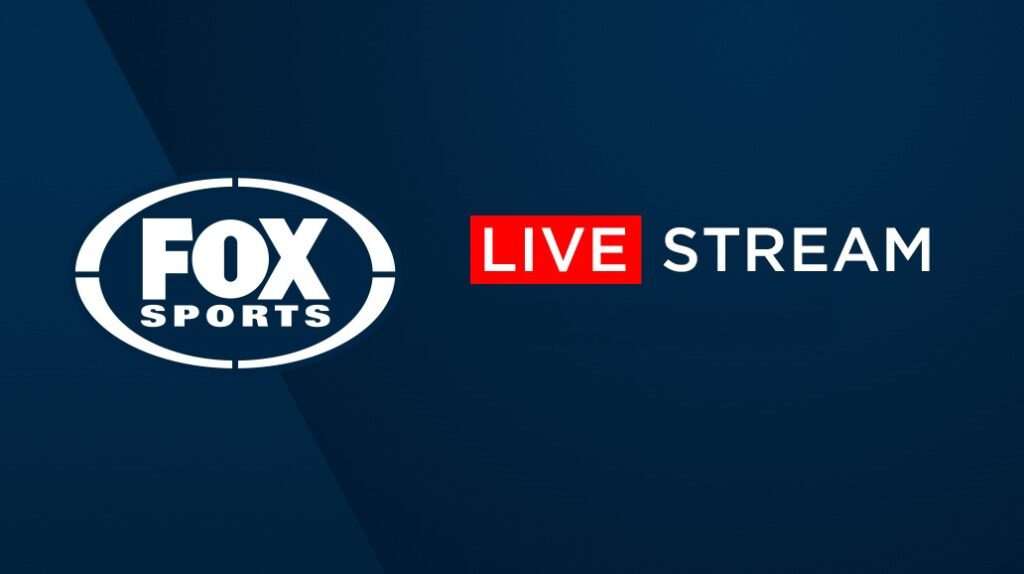 Watch Fox Sports Live Stream Free