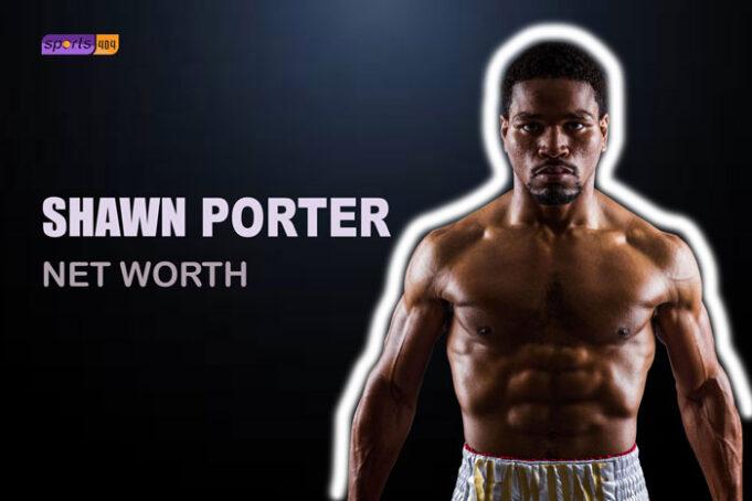 Shawn Porter's Net Worth