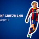 Antoine Griezmann Net Worth 2021