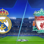 Real Madrid vs Liverpool – Live Streaming, TV Channels and Kick-off time