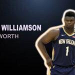 Zion Williamson Net Worth 2021