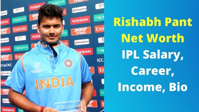 Rishabh Pant Net Worth 2021